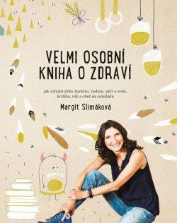 """Margit Slimáková - """"Velmi osobní kniha o zdraví"""" - jak dát tělu to nejlepší?"""