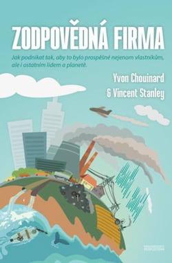 "Yvon Chouinard a Vincent Stanley - ""Zodpovědná firma"""